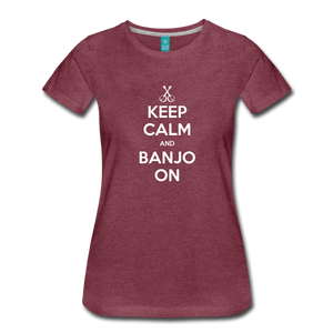 Women's Keep Calm Banjo On T-Shirt - heather burgundy