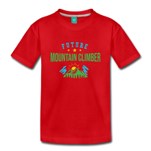 Load image into Gallery viewer, Toddler Future Mountain Climber T-Shirt - red