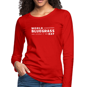 Women's White World Bluegrass Day Long Sleeve T-Shirt - red
