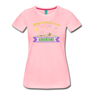 Women's What I Need is an Adventure T-Shirt - pink