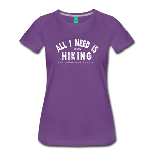 Women's All I Need is Hiking T-Shirt - purple