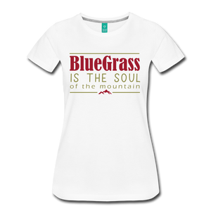 Women's Bluegrass is the Soul T-Shirt - white