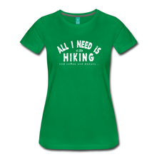 Load image into Gallery viewer, Women's All I Need is Hiking T-Shirt - kelly green