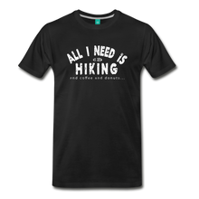 Load image into Gallery viewer, Men's All I Need is Hiking T-Shirt - black