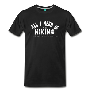 Men's All I Need is Hiking T-Shirt - black