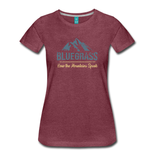 Women's Bluegrass Mountains Speak T-Shirt - heather burgundy