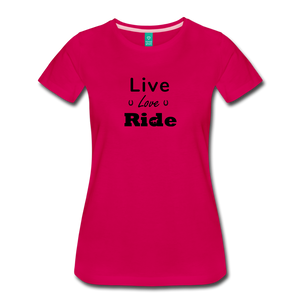 Women's Live Lover Ride T-Shirt - dark pink