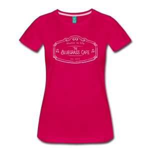 Women's The Bluegrass Cafe (music is life) T-Shirt - dark pink