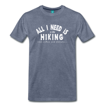Load image into Gallery viewer, Men's All I Need is Hiking T-Shirt - heather blue