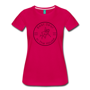Women's Best Seat in the House T-Shirt - dark pink