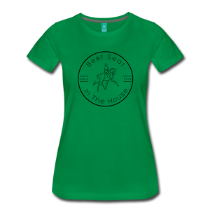 Women's Best Seat in the House T-Shirt - kelly green