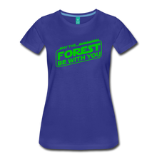 Load image into Gallery viewer, Women's May the Forest be with You T-Shirt - royal blue