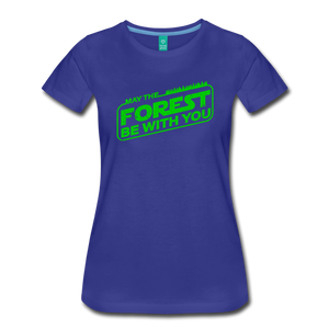 Women's May the Forest be with You T-Shirt - royal blue