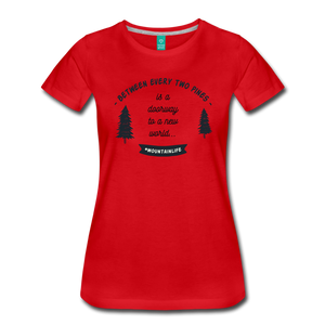 Women's Between Every Two Pines T-Shirt - red