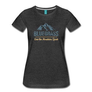Women's Bluegrass Mountains Speak T-Shirt - charcoal gray