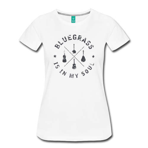 Women's Bluegrass is in my Soul T-Shirt - white
