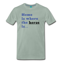 Load image into Gallery viewer, Men's Home is where the Horse is T-Shirt - steel green