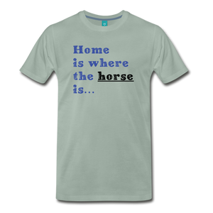 Men's Home is where the Horse is T-Shirt - steel green