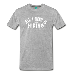 Men's All I Need is Hiking T-Shirt - heather gray