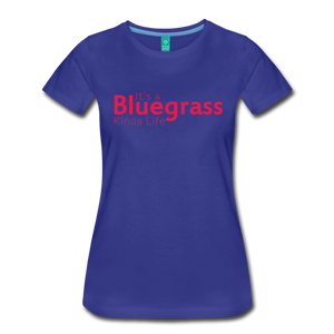 Women's Bluegrass Kinda Life T-Shirt - royal blue