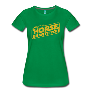 Women's May The Horse be with You T-Shirt - kelly green
