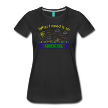 Load image into Gallery viewer, Women's What I Need is an Adventure T-Shirt - black