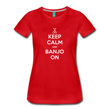 Load image into Gallery viewer, Women's Keep Calm Banjo On T-Shirt - red