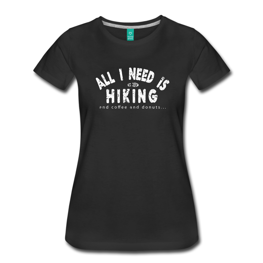 Women's All I Need is Hiking T-Shirt - black