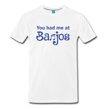 Load image into Gallery viewer, Men's You Had me at Banjos T-Shirt - white