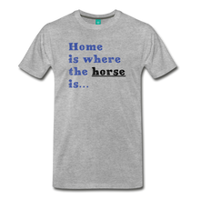 Load image into Gallery viewer, Men's Home is where the Horse is T-Shirt - heather gray