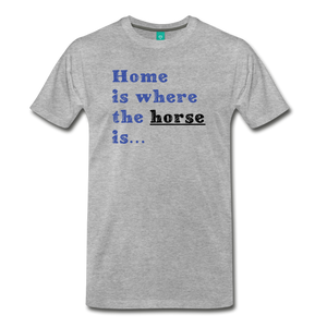 Men's Home is where the Horse is T-Shirt - heather gray