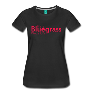 Women's Bluegrass Kinda Life T-Shirt - black