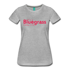 Load image into Gallery viewer, Women's Bluegrass Kinda Life T-Shirt - heather gray