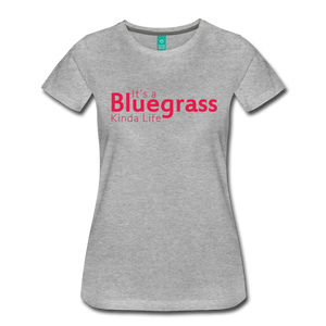 Women's Bluegrass Kinda Life T-Shirt - heather gray