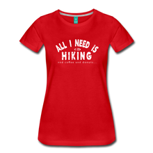 Load image into Gallery viewer, Women's All I Need is Hiking T-Shirt - red