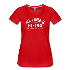 Women's All I Need is Hiking T-Shirt - red