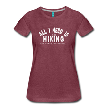 Load image into Gallery viewer, Women's All I Need is Hiking T-Shirt - heather burgundy