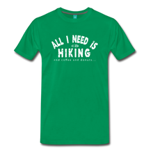 Load image into Gallery viewer, Men's All I Need is Hiking T-Shirt - kelly green