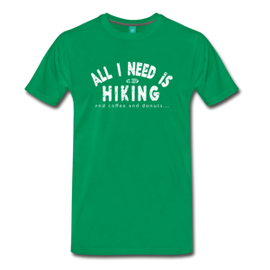 Men's All I Need is Hiking T-Shirt - kelly green