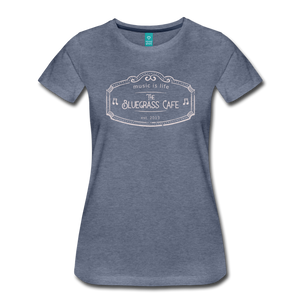 Women's The Bluegrass Cafe (music is life) T-Shirt - heather blue