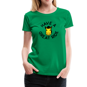 Women's Have a Great Ride T-Shirt - kelly green