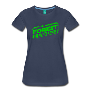 Women's May the Forest be with You T-Shirt - navy