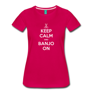 Women's Keep Calm Banjo On T-Shirt - dark pink