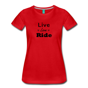 Women's Live Lover Ride T-Shirt - red