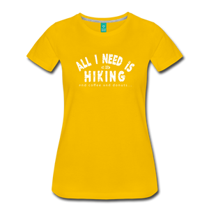 Women's All I Need is Hiking T-Shirt - sun yellow