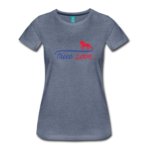 Women's True Love T-Shirt - heather blue