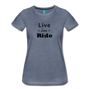 Women's Live Lover Ride T-Shirt - heather blue