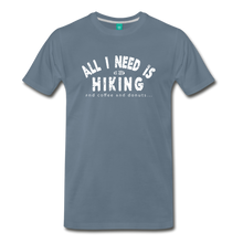 Load image into Gallery viewer, Men's All I Need is Hiking T-Shirt - steel blue