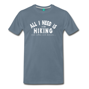 Men's All I Need is Hiking T-Shirt - steel blue