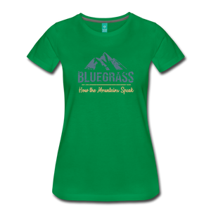 Women's Bluegrass Mountains Speak T-Shirt - kelly green
